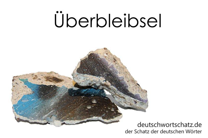 Überbleibsel - die schönsten deutschen Wörter