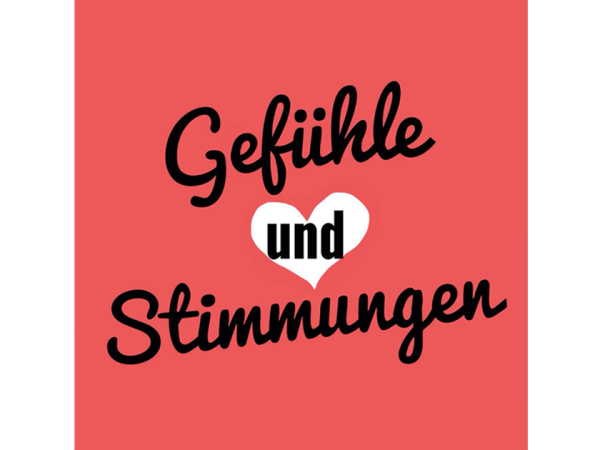 Gefühle und Stimmungen - deutsche Wörter