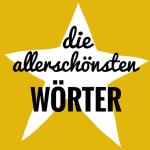 deutsche Sprache - die allerschönsten Wörter