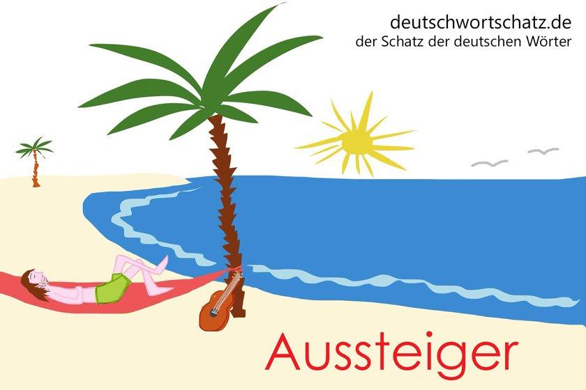 Aussteiger - die schönsten deutschen Wörter
