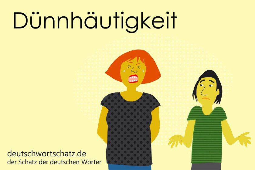 Dünnhäutigkeit - die schönsten deutschen Wörter