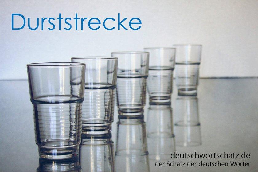 Durststrecke - die schönsten deutschen Wörter
