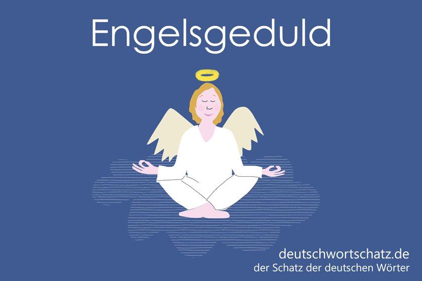 Engelsgeduld - die schönsten deutschen Wörter