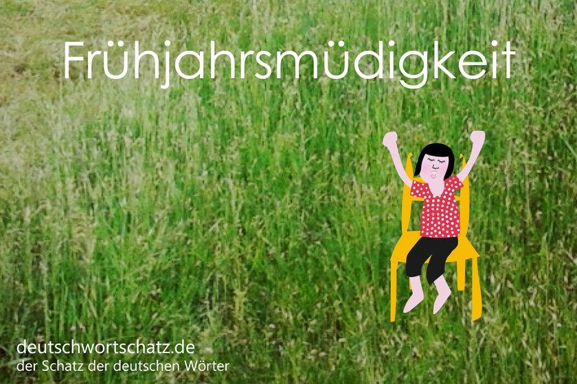 Frühjahrsmüdigkeit - die schönsten deutschen Wörter