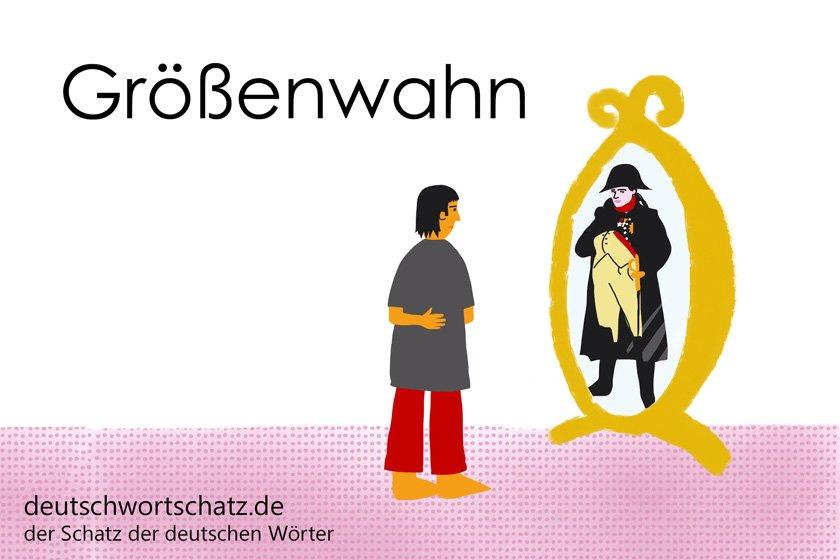 Größenwahn - die schönsten deutschen Wörter