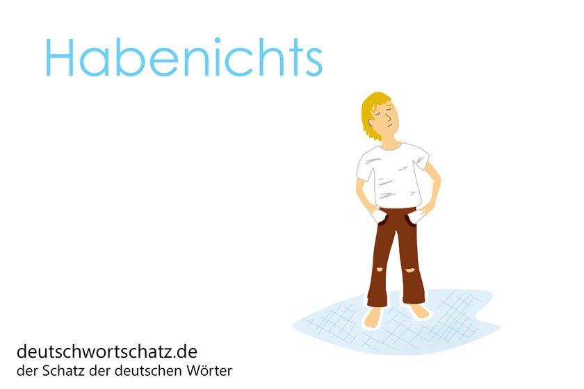 Habenichts - die schönsten deutschen Wörter