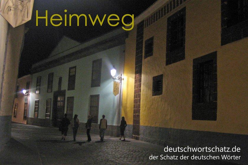 Heimweg - heim - Nachhauseweg