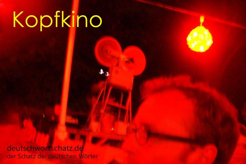 Kopfkino - die schönsten deutschen Wörter