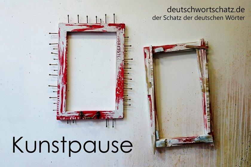 Kunstpause - die schönsten deutschen Wörter