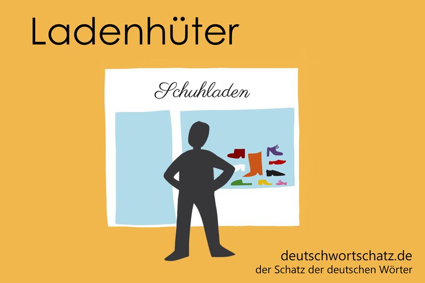 Ladenhüter - die schönsten deutschen Wörter