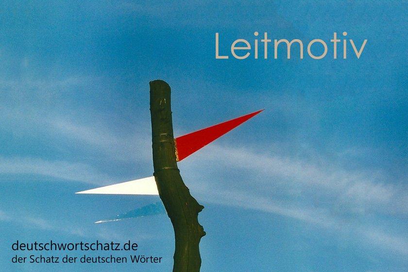 Leitmotiv - die schönsten deutschen Wörter