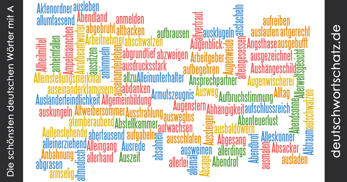 Deutsche Wortschätze mit A - schöne deutsche Wörter mit A