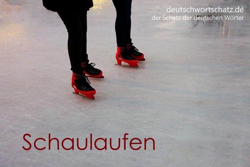 Schaulaufen - die schönsten deutschen Wörter