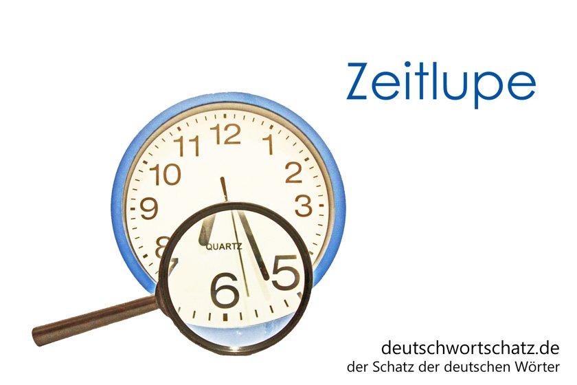 Zeitlupe - die schönsten deutschen Wörter