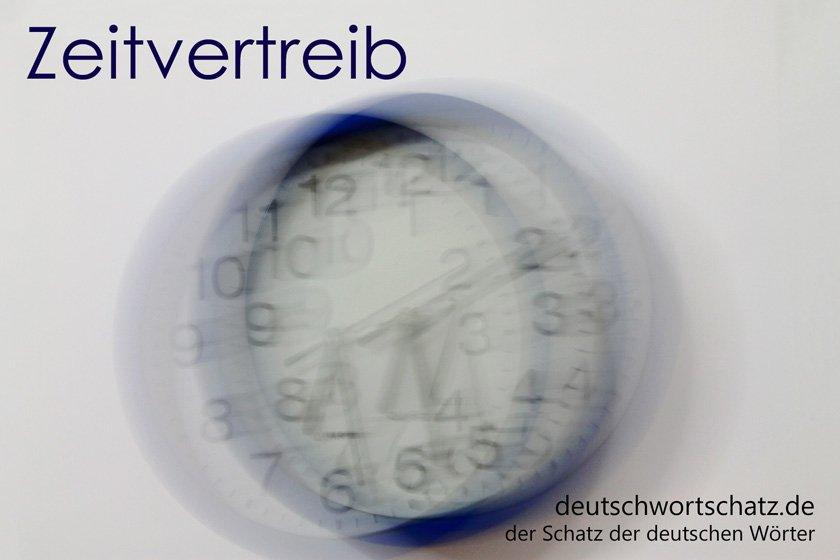 Zeitvertreib - die schönsten deutschen Wörter