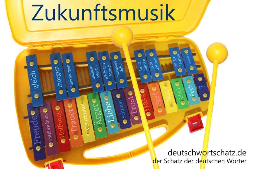 Zukunftsmusikdie schönsten deutschen Wörter