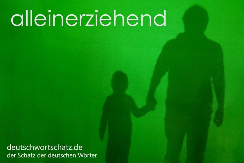 alleinerziehend - die schönsten deutschen Wörter