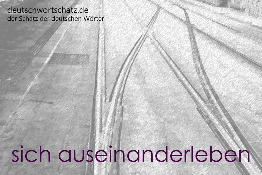 sich auseinanderleben - die schönsten deutschen Wörter