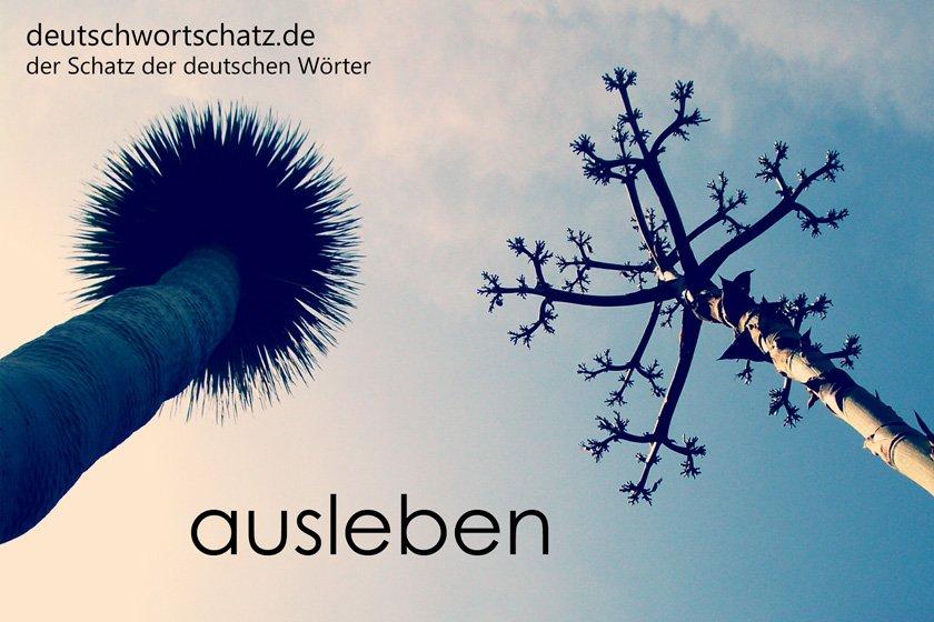 ausleben - die schönsten deutschen Wörter