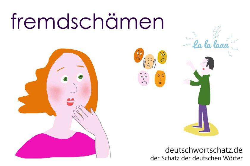 fremdschämen - die schönsten deutschen Wörter