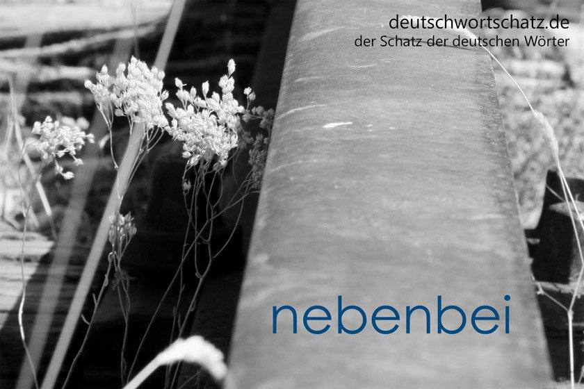 nebenbei - die schönsten deutschen Wörter - Deutsch Wortschatz