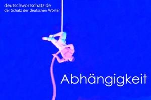 Abhängigkeit - Deutsch Wortschatz - Wortschatzbilder