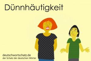 Dünnhäutigkeit - Deutsch Wortschatz - Wortschatzbilder