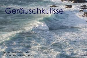 Geräuschkulisse - Deutsch Wortschatz - Wortschatzbilder
