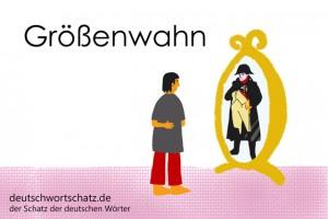 Größenwahn - Deutsch Wortschatz - Wortschatzbilder