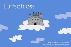 Luftschloss - Deutsch Wortschatz - Wortschatzbilder