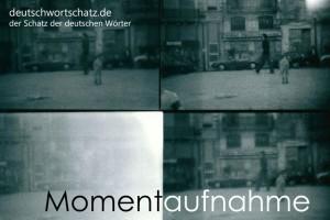 Momentaufnahme - Deutsch Wortschatz - Wortschatzbilder