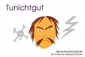 Tunichtgut - Deutsch Wortschatz - Wortschatzbilder