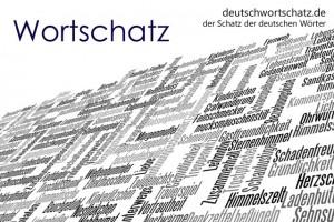 Wortschatz - Deutsch Wortschatz - Wortschatzbilder