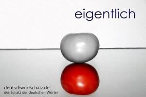 eigentlich - Deutsch Wortschatz - Wortschatzbilder
