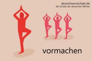 vormachen - Deutsch Wortschatz - Wortschatzbilder