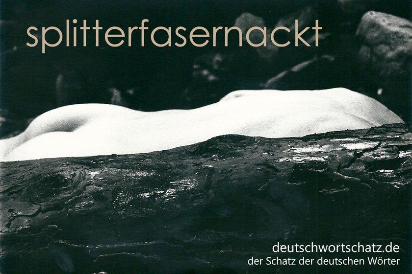 splitterfasernackt - die schönsten deutschen Wörter