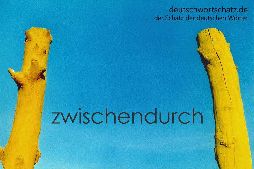 zwischendurch - die schönsten deutschen Wörter - Deutsch Wortschatz